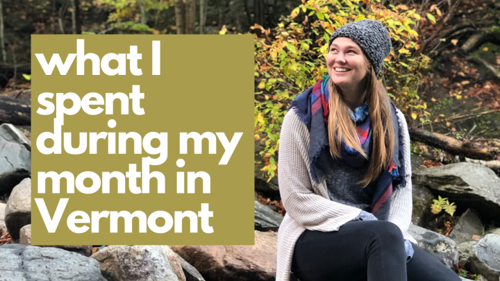 Everything I spent living in Vermont for a month