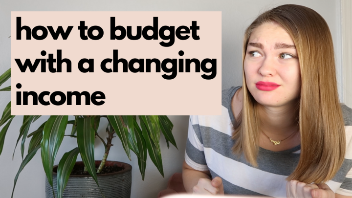 How do I budget if my income changes eachmonth?